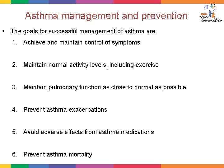 Asthma management and prevention • The goals for successful management of asthma are 1.