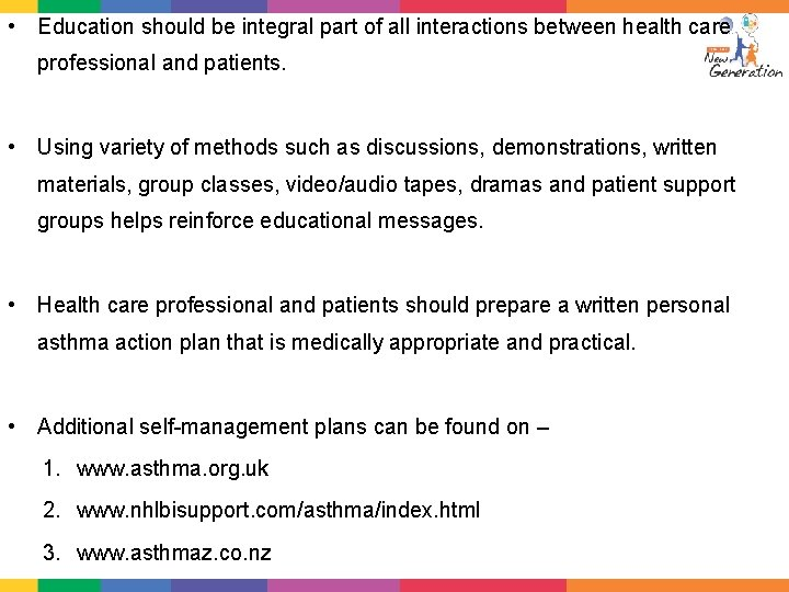 • Education should be integral part of all interactions between health care professional