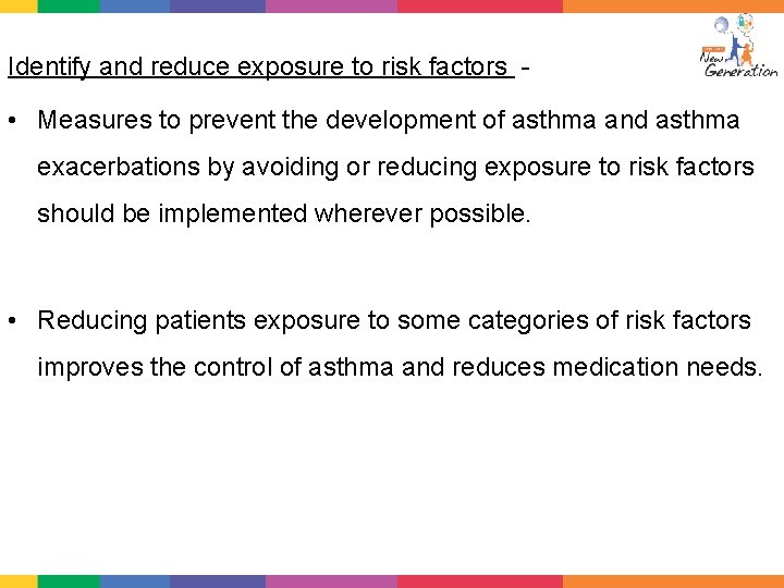 Identify and reduce exposure to risk factors - • Measures to prevent the development