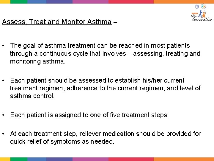 Assess, Treat and Monitor Asthma – • The goal of asthma treatment can be