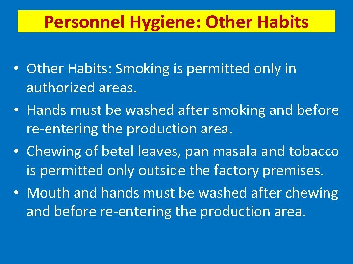 Personnel Hygiene: Other Habits • Other Habits: Smoking is permitted only in authorized areas.