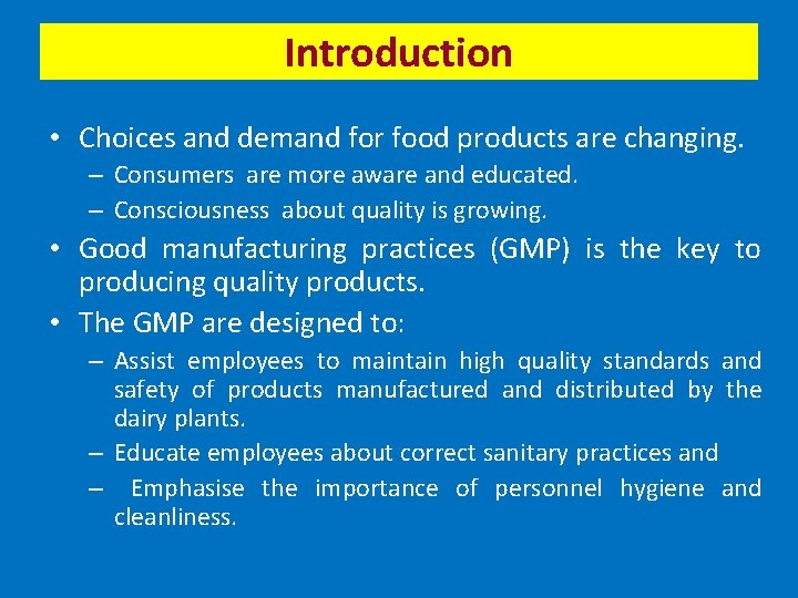 Introduction • Choices and demand for food products are changing. – Consumers are more