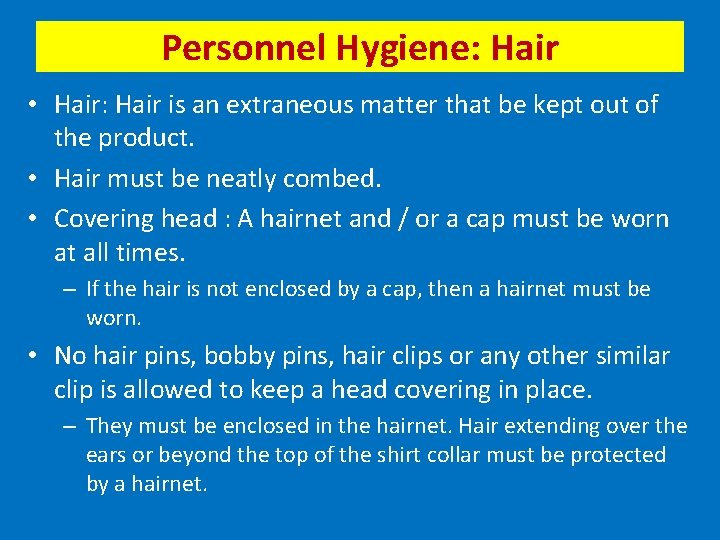 Personnel Hygiene: Hair • Hair: Hair is an extraneous matter that be kept out