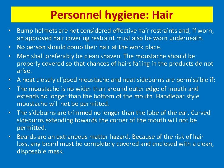 Personnel hygiene: Hair • Bump helmets are not considered effective hair restraints and, if