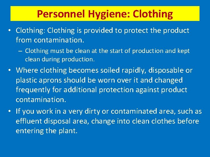 Personnel Hygiene: Clothing • Clothing: Clothing is provided to protect the product from contamination.