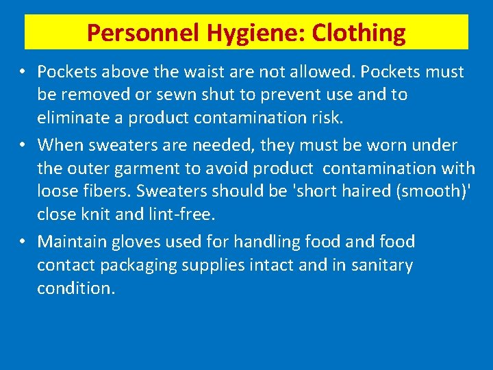 Personnel Hygiene: Clothing • Pockets above the waist are not allowed. Pockets must be