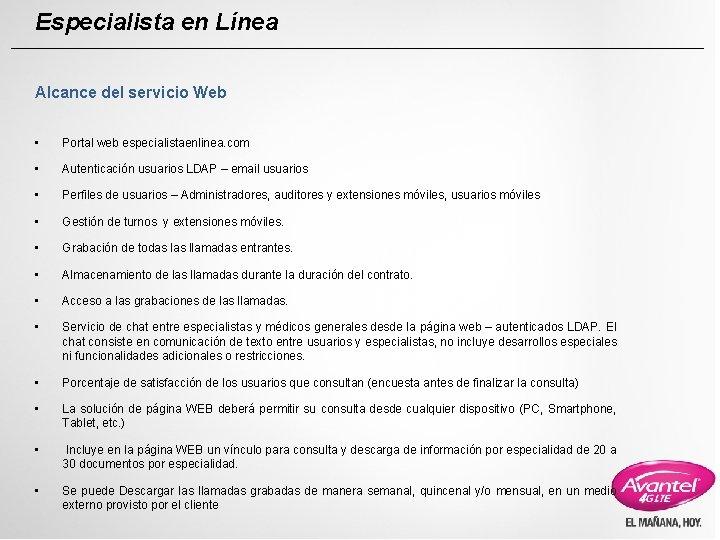 Especialista en Línea Alcance del servicio Web • Portal web especialistaenlinea. com • Autenticación