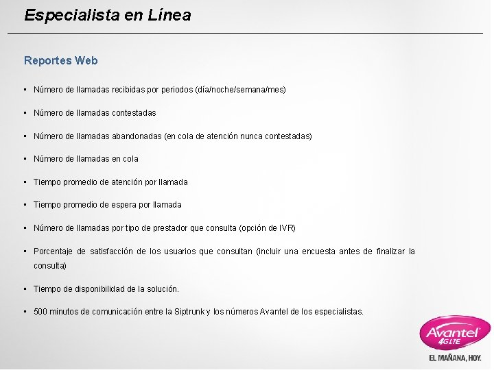 Especialista en Línea Reportes Web • Número de llamadas recibidas por periodos (día/noche/semana/mes) •