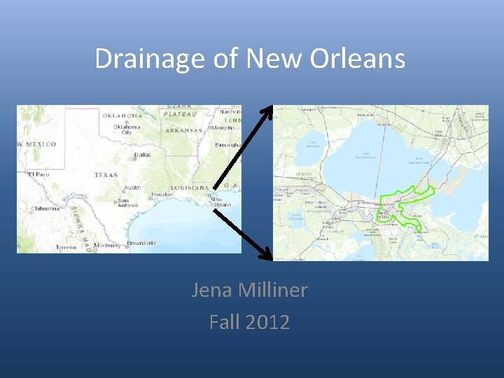 Drainage of New Orleans Jena Milliner Fall 2012