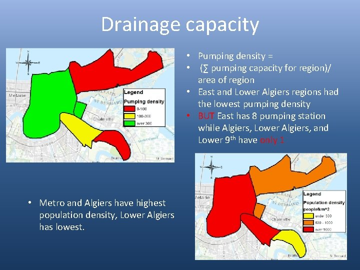 Drainage capacity • Pumping density = • (∑ pumping capacity for region)/ area of