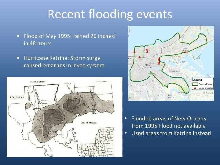 Recent flooding events § Flood of May 1995: rained 20 inches! in 48 hours