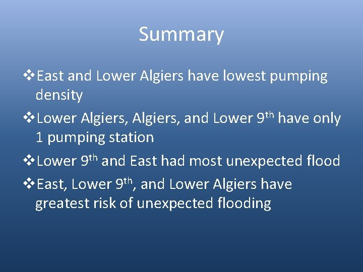 Summary v. East and Lower Algiers have lowest pumping density v. Lower Algiers, and