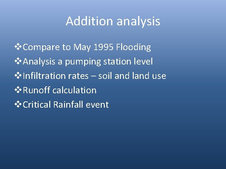 Addition analysis v. Compare to May 1995 Flooding v. Analysis a pumping station level