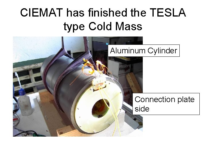 CIEMAT has finished the TESLA type Cold Mass Aluminum Cylinder Connection plate side