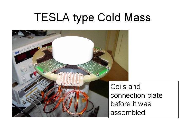 TESLA type Cold Mass Coils and connection plate before it was assembled