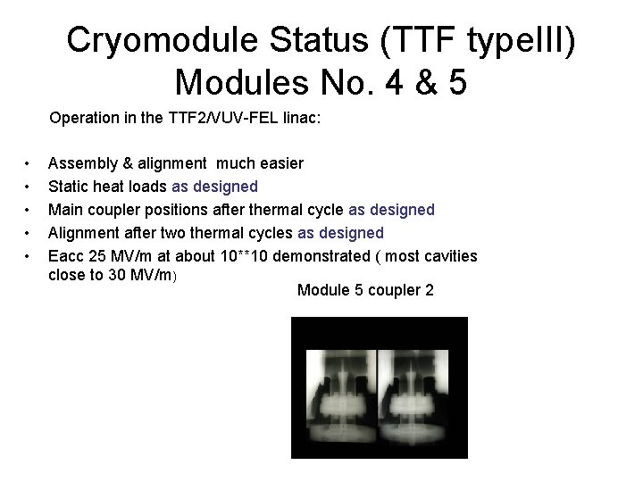 Cryomodule Status (TTF type. III) Modules No. 4 & 5 Operation in the TTF