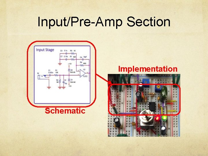 Input/Pre-Amp Section Implementation Schematic
