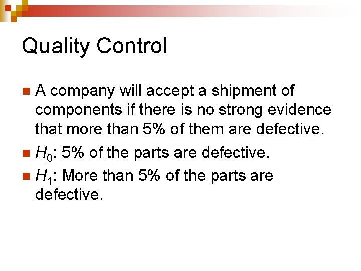 Quality Control A company will accept a shipment of components if there is no