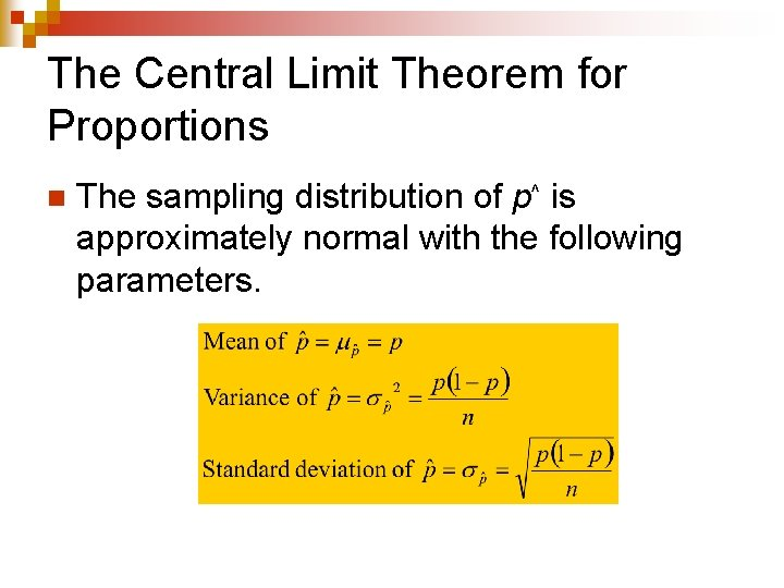The Central Limit Theorem for Proportions n The sampling distribution of p^ is approximately