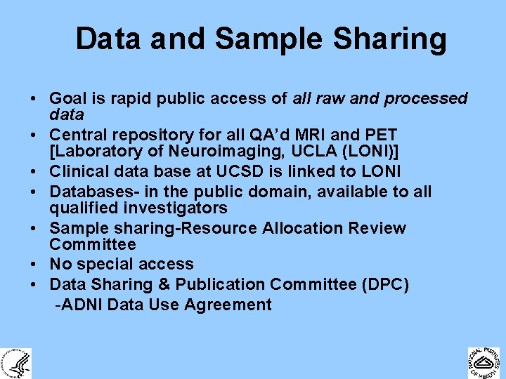 Data and Sample Sharing • Goal is rapid public access of all raw and
