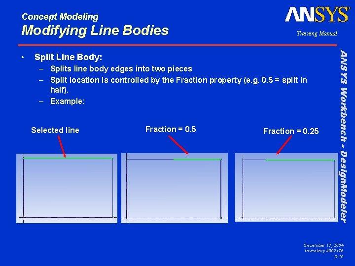 Concept Modeling Modifying Line Bodies Split Line Body: – Splits line body edges into