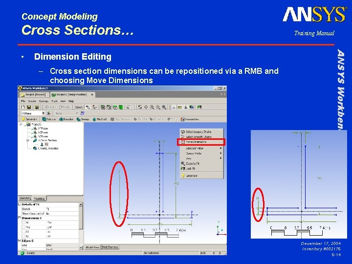 Concept Modeling Cross Sections… Dimension Editing – Cross section dimensions can be repositioned via