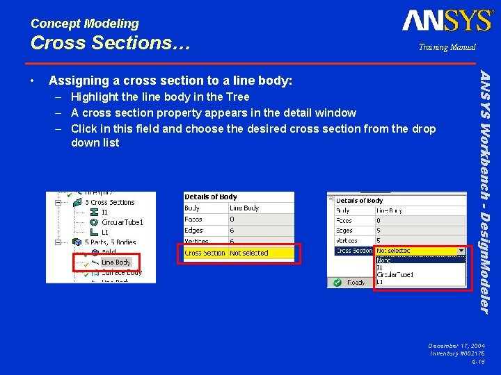 Concept Modeling Cross Sections… Assigning a cross section to a line body: – Highlight