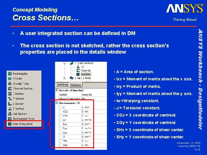 Concept Modeling Cross Sections… Training Manual A user integrated section can be defined in