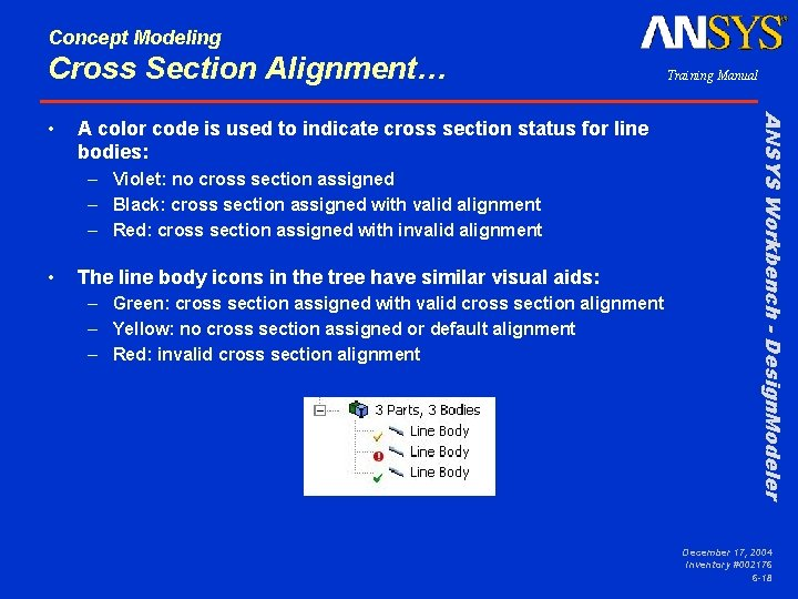 Concept Modeling Cross Section Alignment… A color code is used to indicate cross section