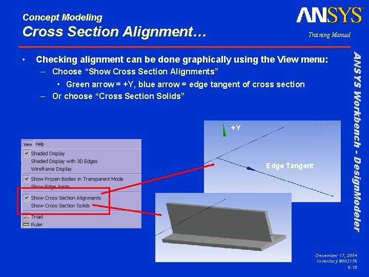 Concept Modeling Cross Section Alignment… Checking alignment can be done graphically using the View