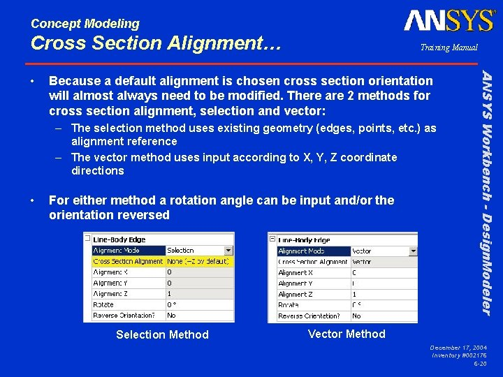 Concept Modeling Cross Section Alignment… Because a default alignment is chosen cross section orientation