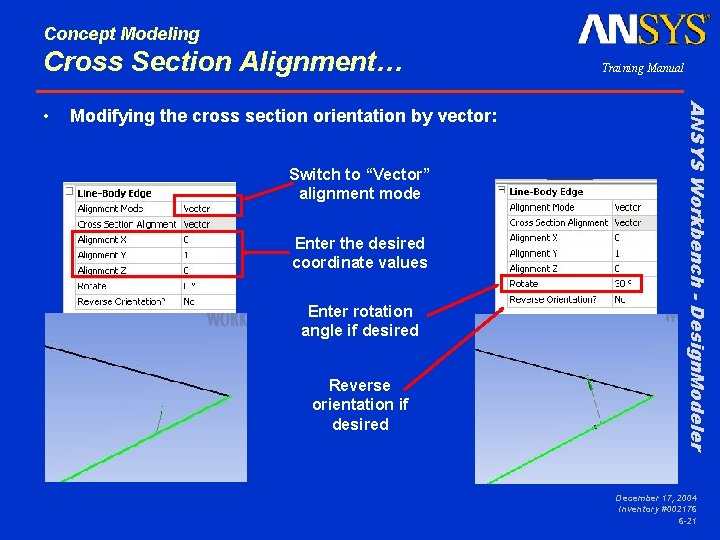 Concept Modeling Cross Section Alignment… Modifying the cross section orientation by vector: Switch to