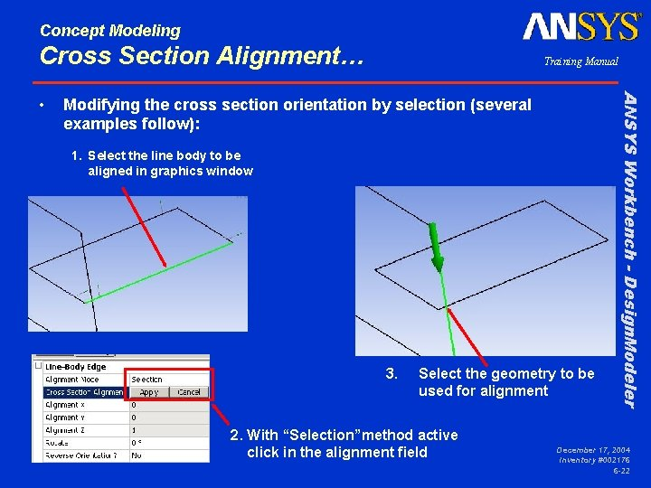 Concept Modeling Cross Section Alignment… Modifying the cross section orientation by selection (several examples