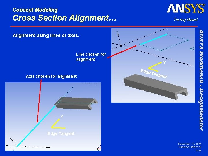 Concept Modeling Cross Section Alignment… Training Manual Line chosen for alignment Axis chosen for