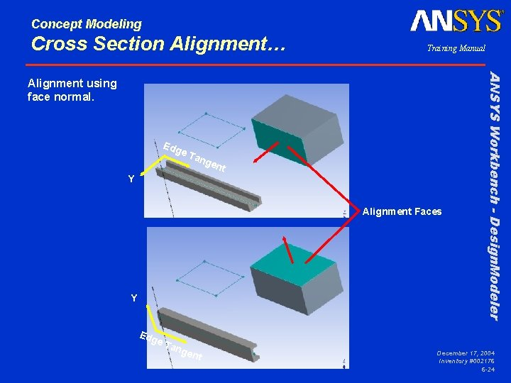 Concept Modeling Cross Section Alignment… Training Manual Edg e. T Y ang ent Alignment