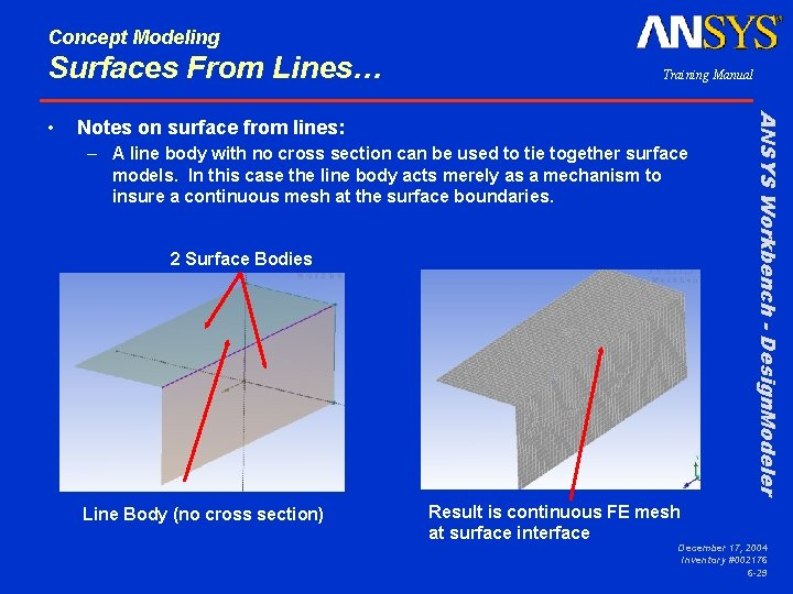 Concept Modeling Surfaces From Lines… Notes on surface from lines: – A line body