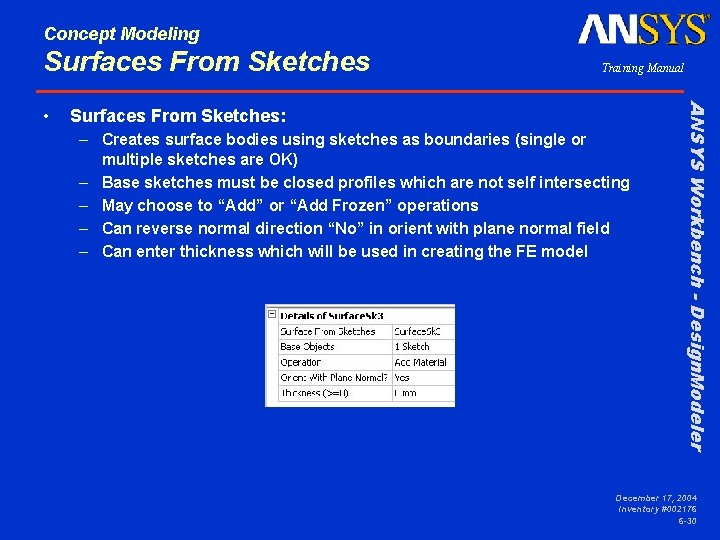 Concept Modeling Surfaces From Sketches: – Creates surface bodies using sketches as boundaries (single