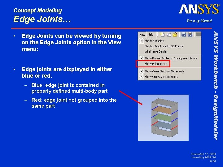 Concept Modeling Edge Joints… Edge Joints can be viewed by turning on the Edge