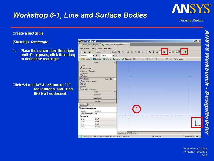 Workshop 6 -1, Line and Surface Bodies [Sketch] > Rectangle 1. Place the cursor
