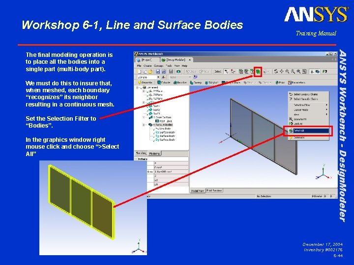 Workshop 6 -1, Line and Surface Bodies We must do this to insure that,