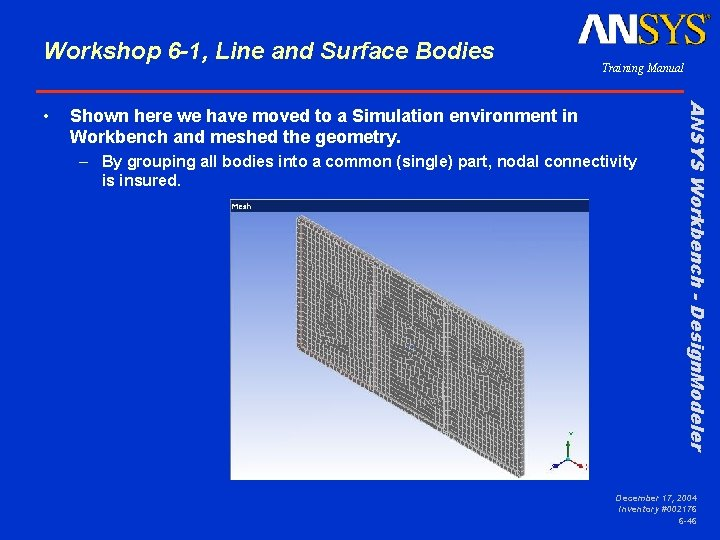 Workshop 6 -1, Line and Surface Bodies Shown here we have moved to a