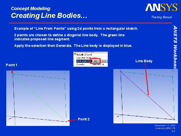 Concept Modeling Creating Line Bodies… Training Manual 2 points are chosen to define a