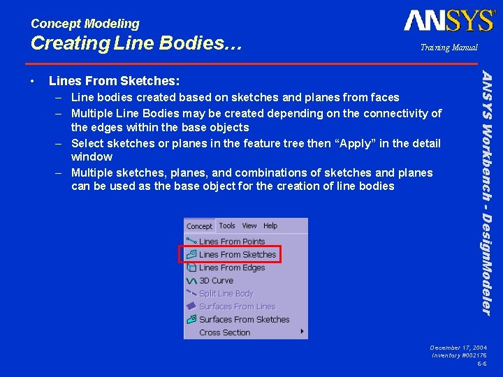 Concept Modeling Creating Line Bodies… Lines From Sketches: – Line bodies created based on