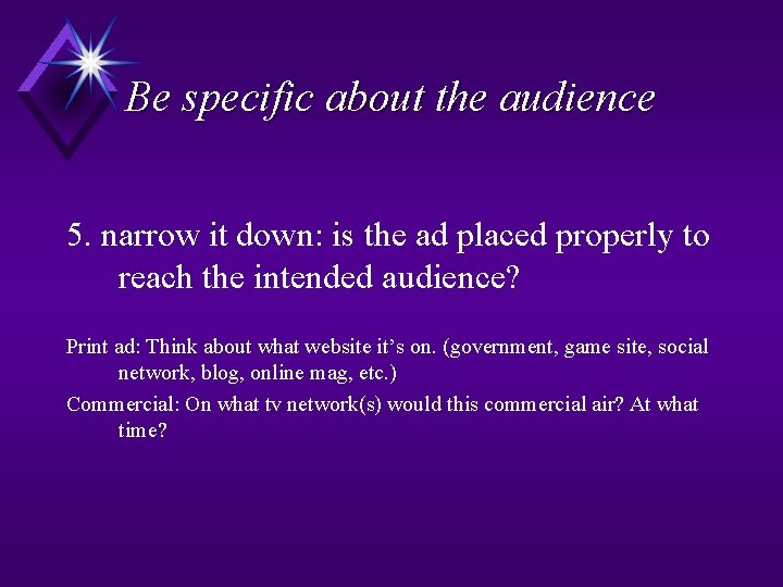 Be specific about the audience 5. narrow it down: is the ad placed properly