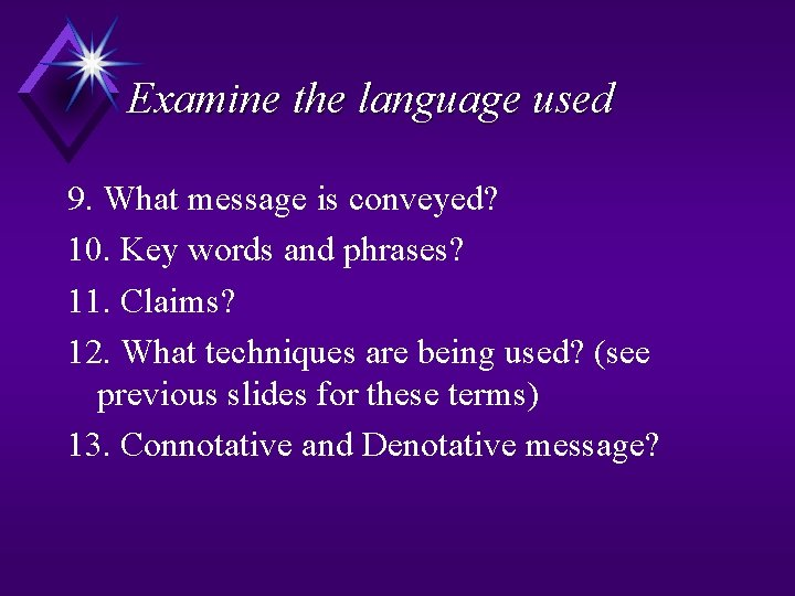 Examine the language used 9. What message is conveyed? 10. Key words and phrases?