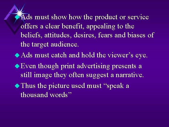 u Ads must show the product or service offers a clear benefit, appealing to