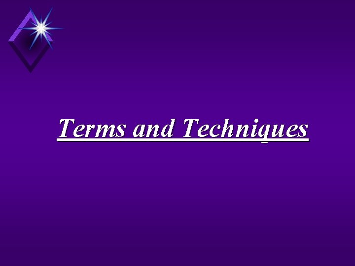 Terms and Techniques