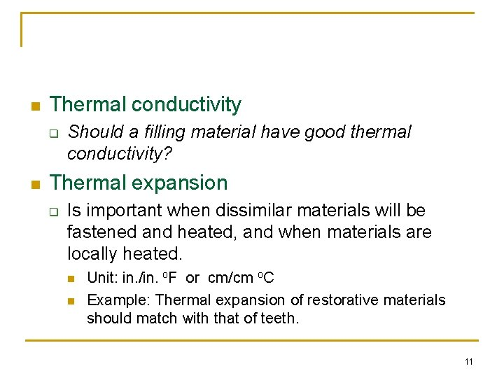 n Thermal conductivity q n Should a filling material have good thermal conductivity? Thermal