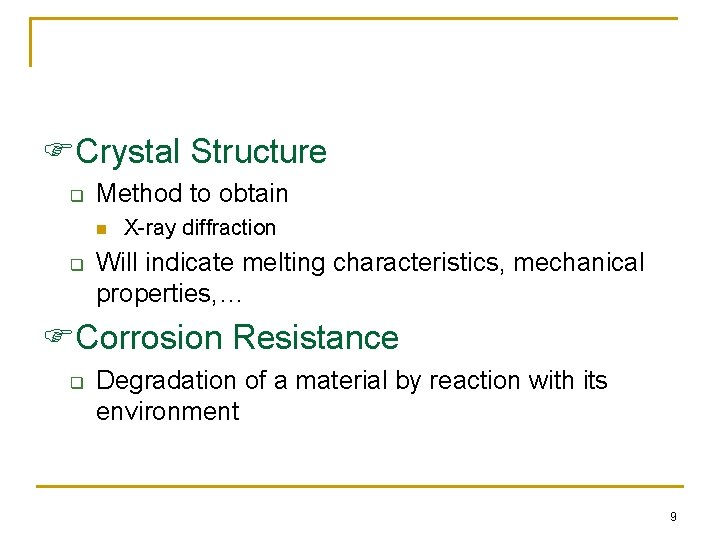 Crystal Structure q Method to obtain n q X-ray diffraction Will indicate melting