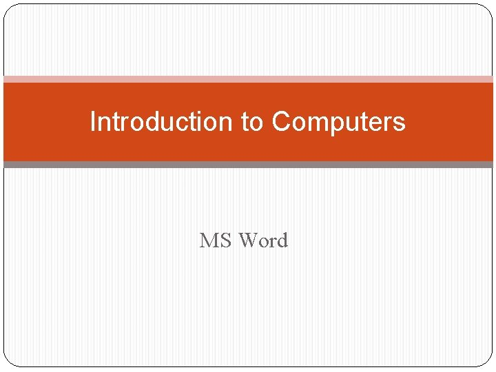 Introduction to Computers MS Word